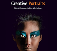 Creative Portraits: Digital Photography Tips and Techniques by Harold Davis