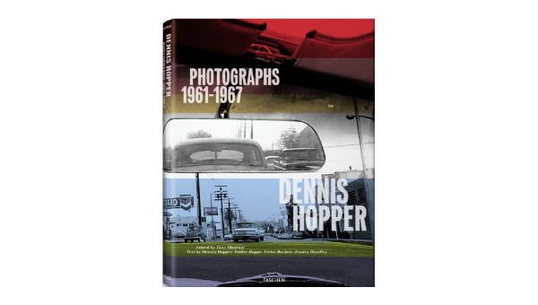 Dennis Hopper: Photographs 1961-1967 by Dennis Hopper
