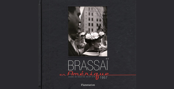 Brassai in America by Brassai