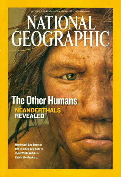 The Best of National Geographic Magazine Covers  - October 2008—Neanderthals Revealed
