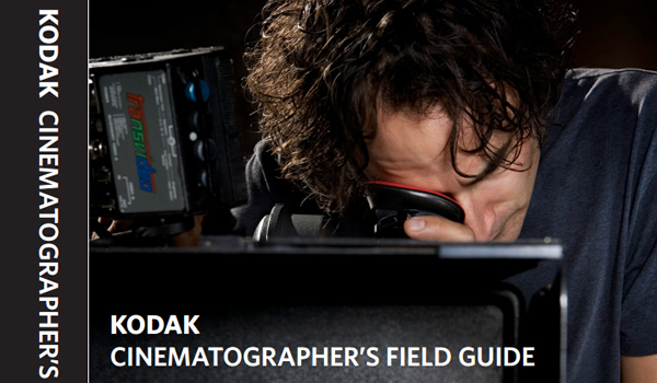 Kodak Cinematographer's Field Guide (Publication H-2)