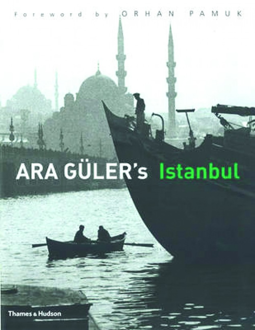 Ara Guler's Istanbul: 40 Years of Photographs
