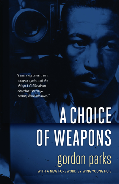 Gordon Parks - A Choice of Weapons