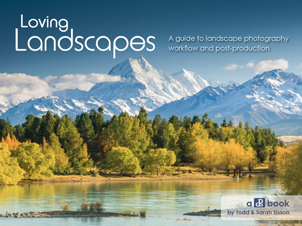 Loving Landscapes – A Guide to Landscape Photography Workflow and Post-Processing by DPS