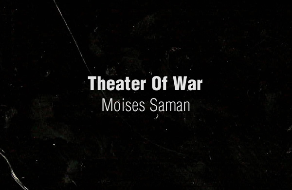Theater Of War by Moises Saman