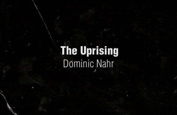 The Uprising by Dominic Nahr