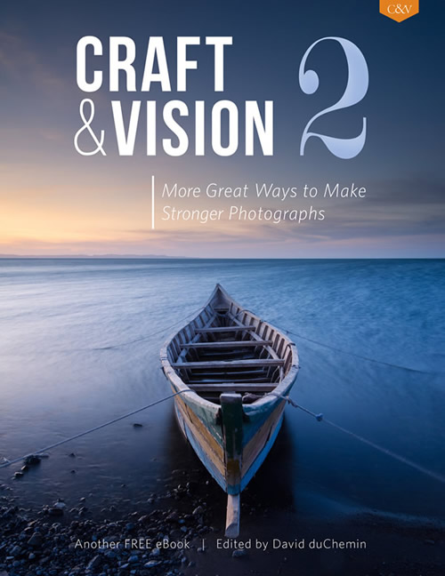 Craft & Vision 2 - More Great Ways to Make Stronger Photographs