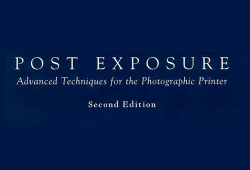 Post Exposure - Advanced Techniques for the Photographic Printer