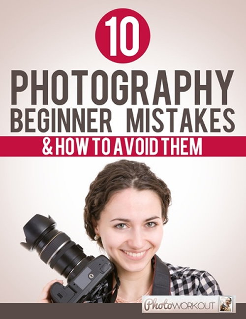 10 Common Beginners Photography Mistakes