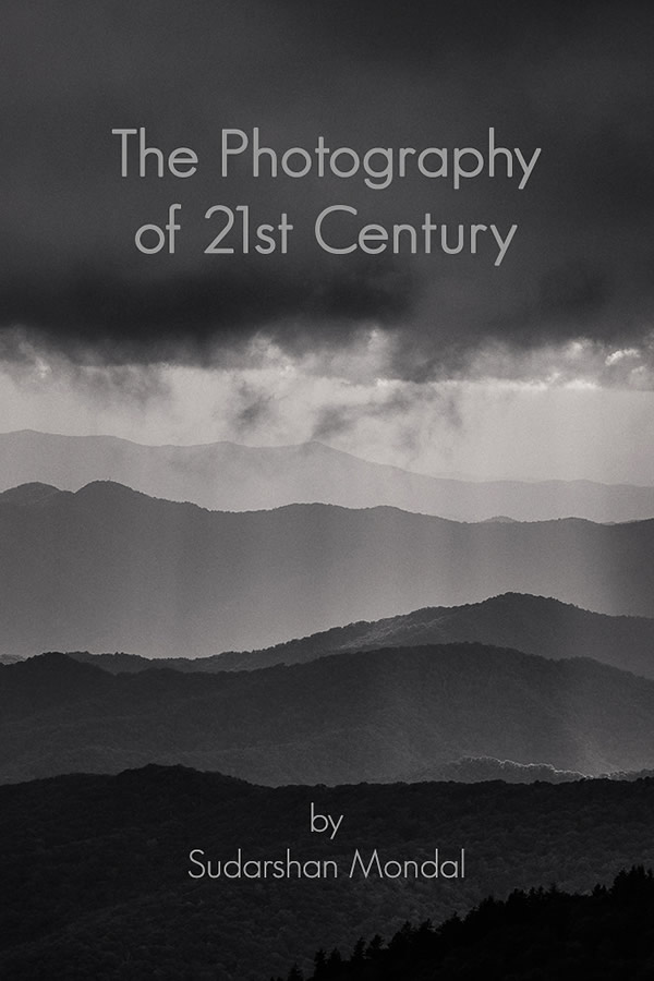 The Photography of 21st Century: A Transition from Age-Old to New Edge Photography By Sudarshan Mondal