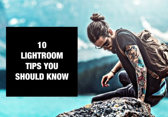 Photography Tutorials For Beginners: 10 Adobe Lightroom Tips You Should Know!