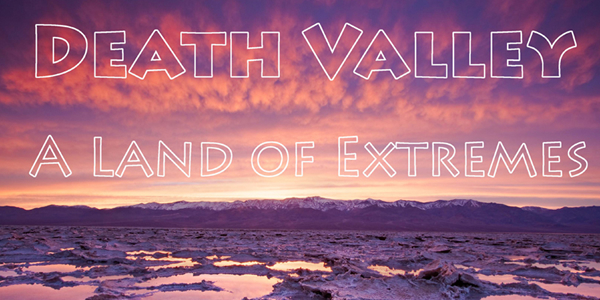 Death Valley - A Land of Extremes