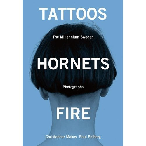 Tattoos, Hornets & Fire: The Millennium Sweden Photographs