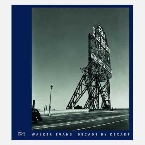 Walker Evans: Decade by Decade