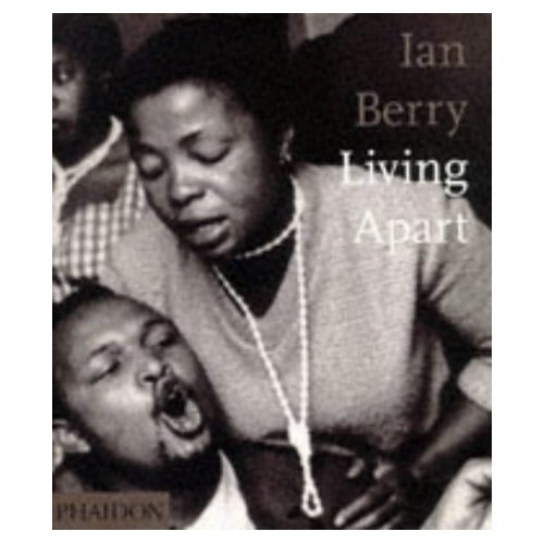 Ian Berry: Living Apart