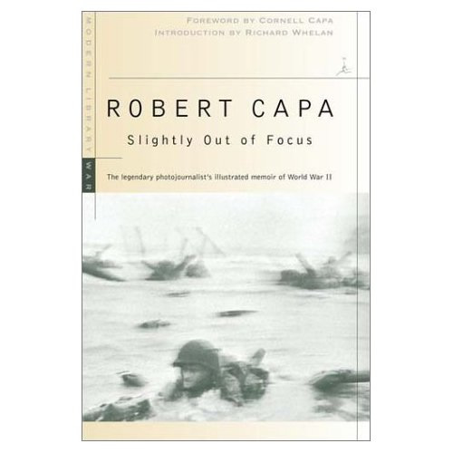 Robert Capa: Slightly Out of Focus (Modern Library War)