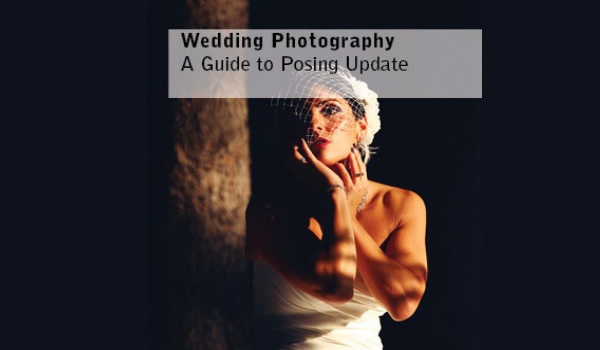 Wedding Photography - A Guide to Posing Free Update