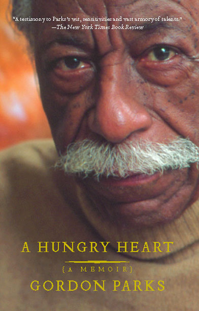 Gordon Parks - A Hungry Heart
