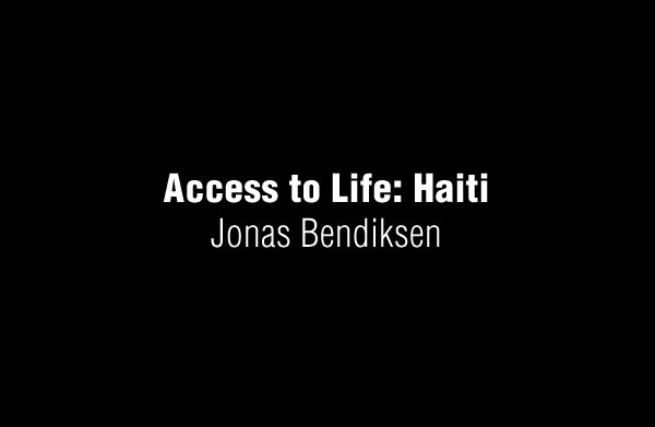 Access to Life: Haiti by Jonas Bendiksen