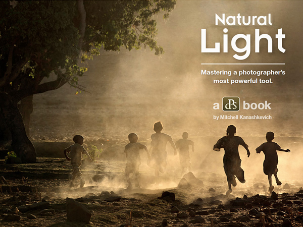 Natural Light - Mastering a Photographer's Most Powerful Tool by DPS