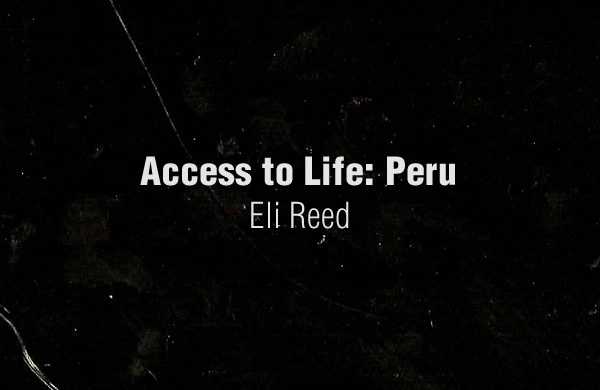 Access to Life: Peru by Eli Reed